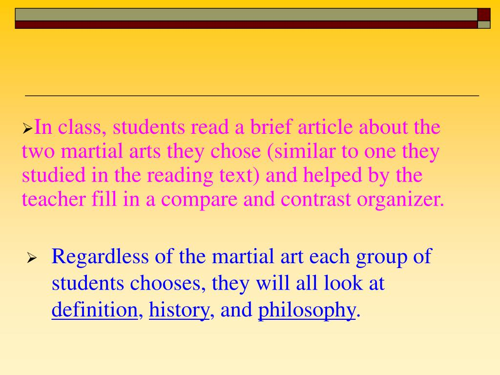 Regardless of the martial art each group of students chooses, they will all look at