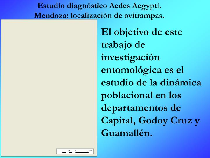 Estudio diagnóstico Aedes Aegypti.