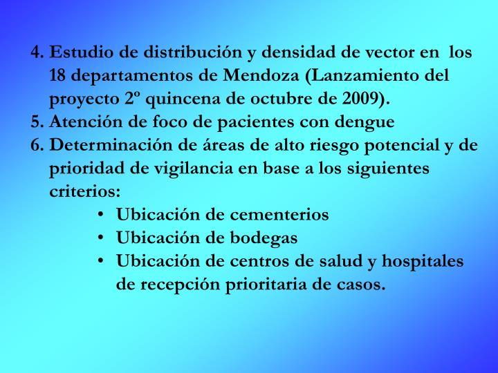 Estudio de distribución y densidad de vector en  los 18 departamentos de Mendoza (Lanzamiento del proyecto 2º quincena de octubre de 2009).