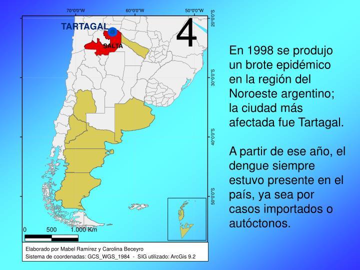 En 1998 se produjo un brote epidémico en la región del Noroeste argentino; la ciudad más afectada fue Tartagal.