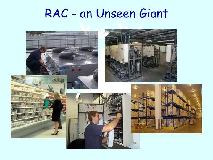 Rac an unseen giant