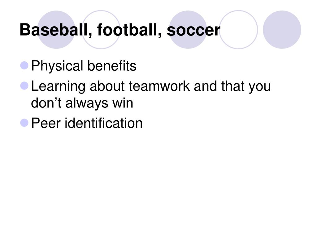 Baseball, football, soccer
