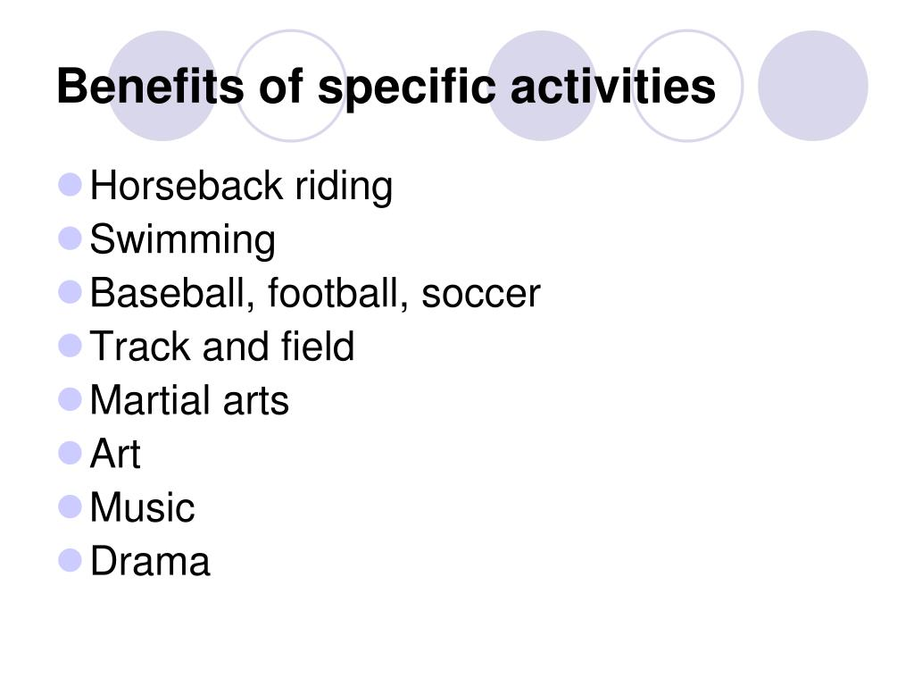 Benefits of specific activities