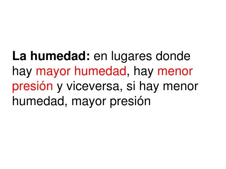 La humedad: