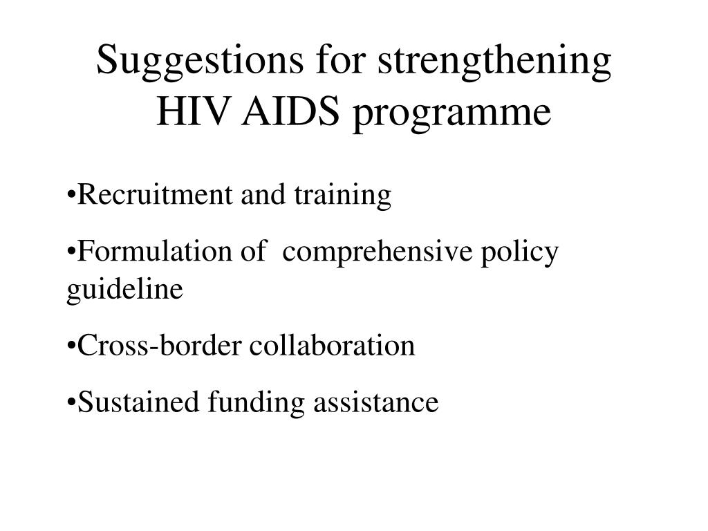 Suggestions for strengthening HIV AIDS programme