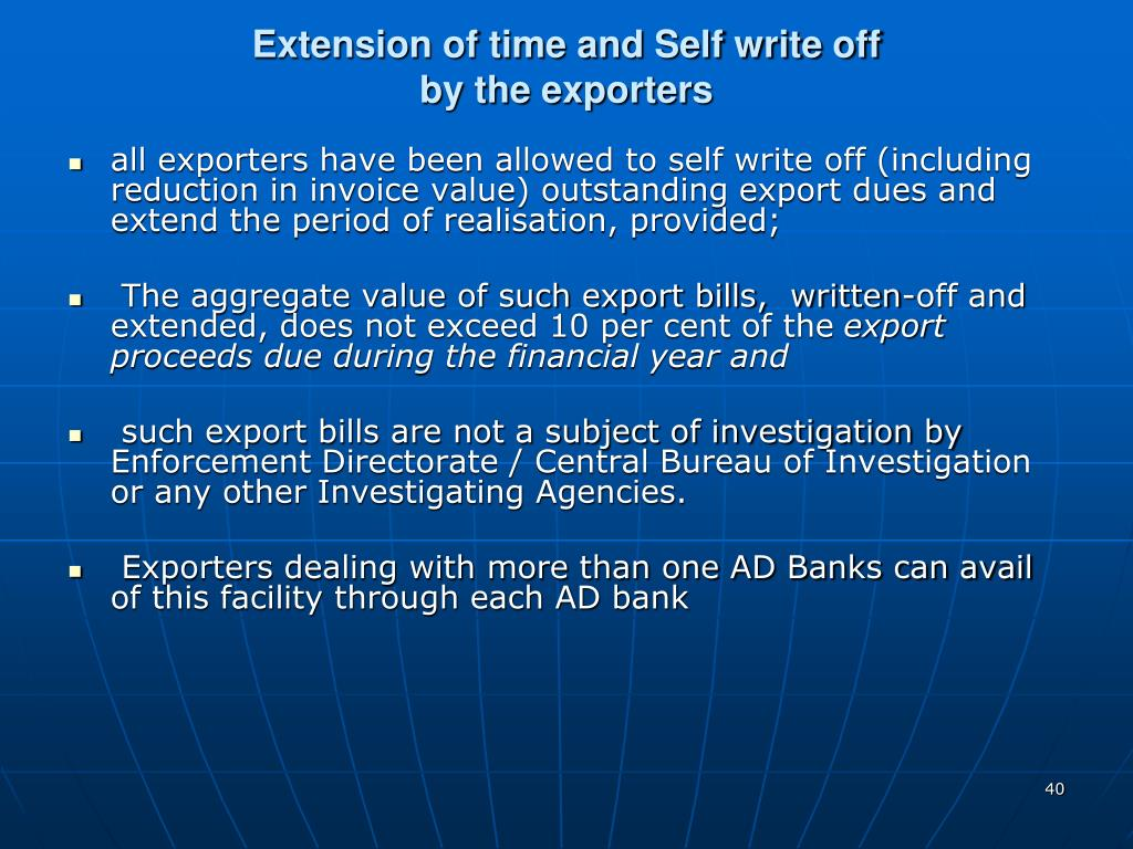 Extension of time and Self write off