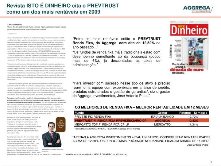 Revista ISTO É DINHEIRO cita o PREVTRUST como um dos mais rentáveis em 2009