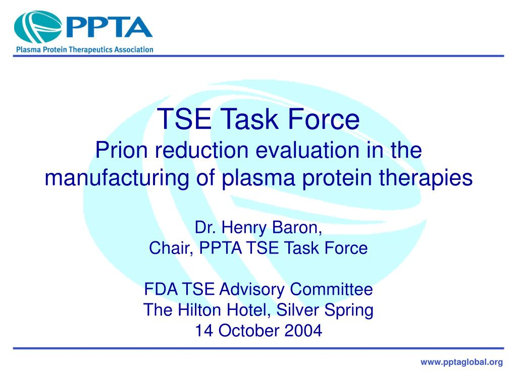 tse task force prion reduction evaluation in the manufacturing of plasma protein therapies l.
