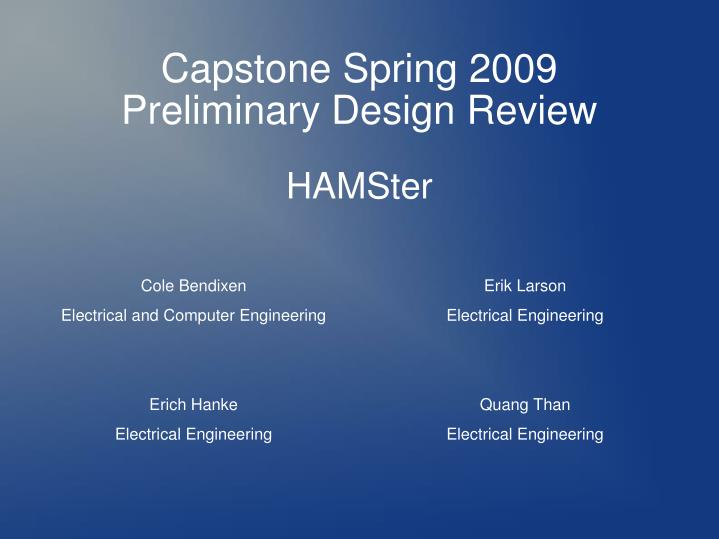 Capstone spring 2009 preliminary design review