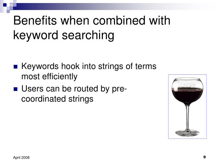 Benefits when combined with keyword searching