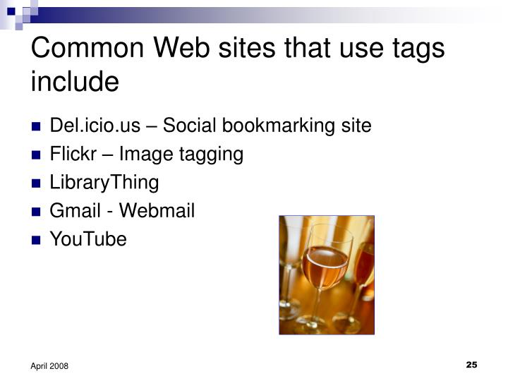 Common Web sites that use tags include