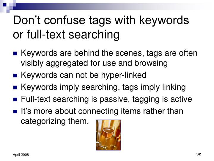 Don't confuse tags with keywords or full-text searching
