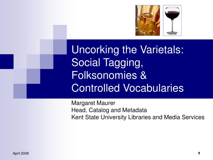 Uncorking the varietals social tagging folksonomies controlled vocabularies