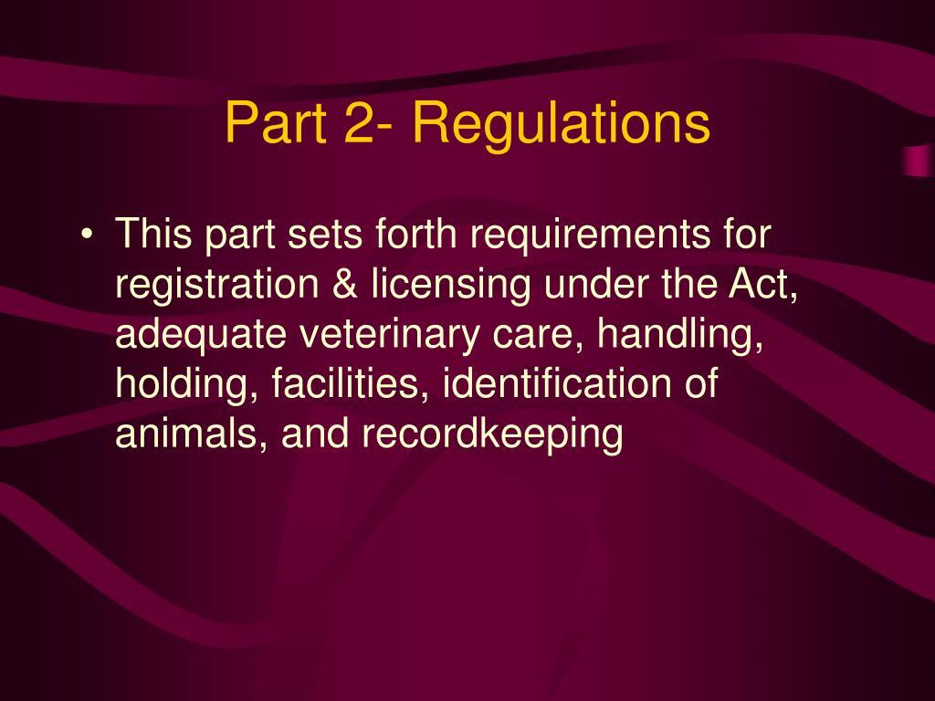 Part 2- Regulations