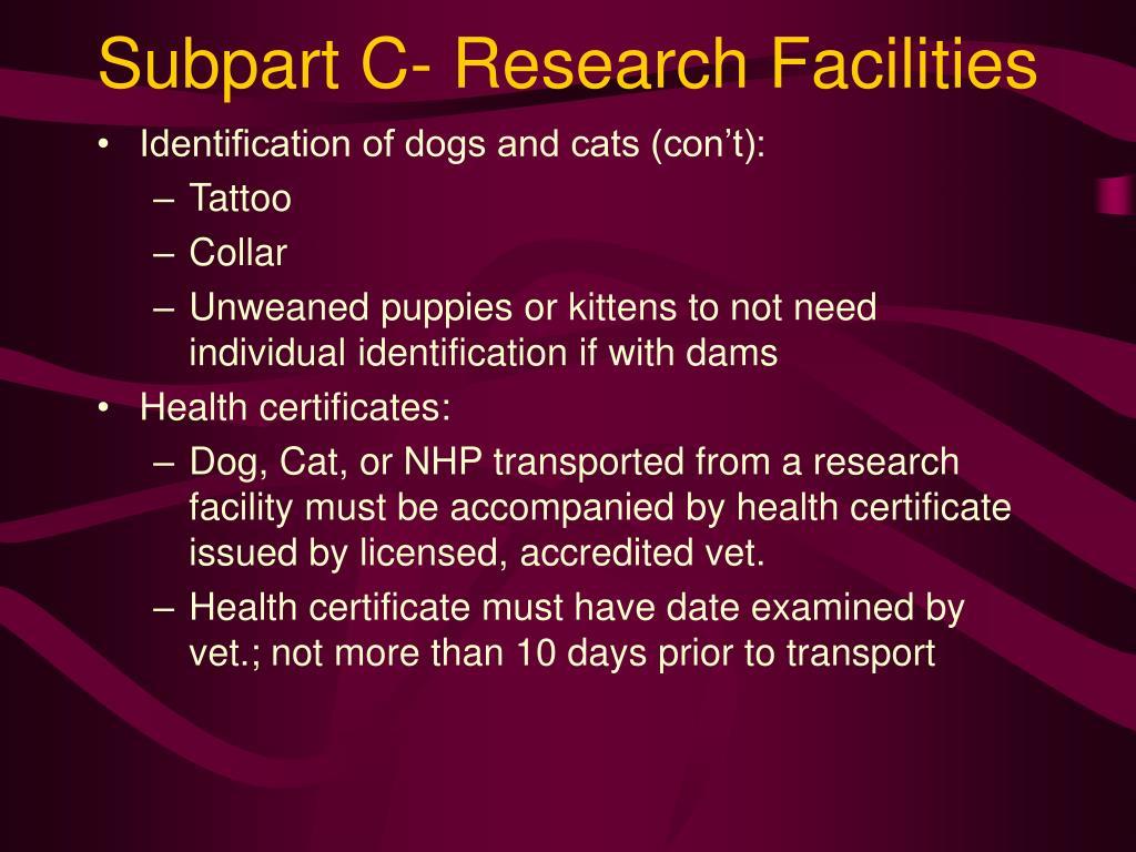 Subpart C- Research Facilities