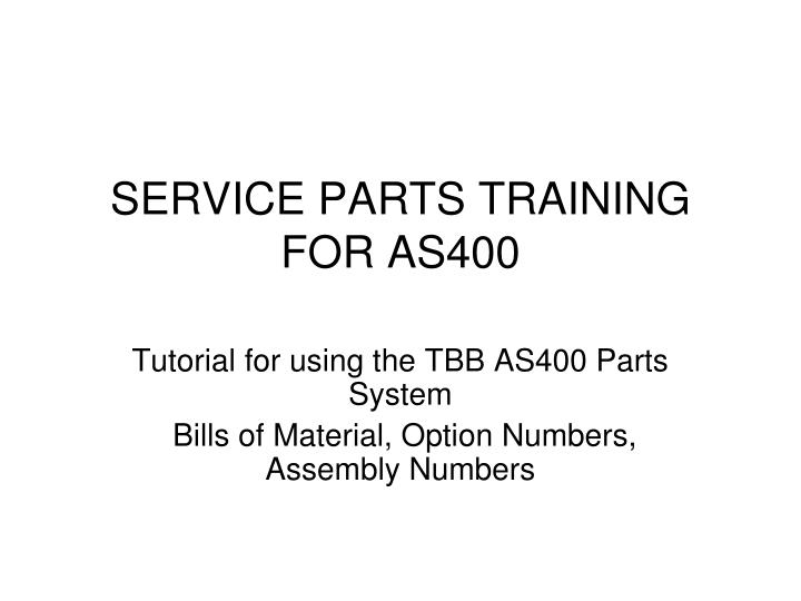 service parts training for as400 n.