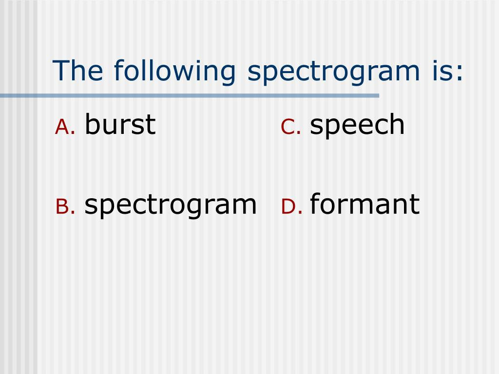 the following spectrogram is