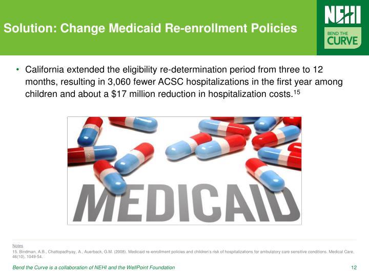 Solution: Change Medicaid Re-enrollment Policies