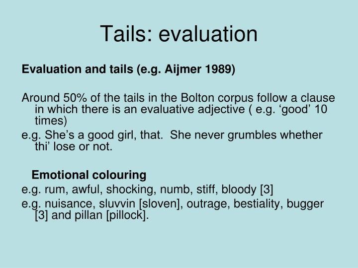 Tails: evaluation