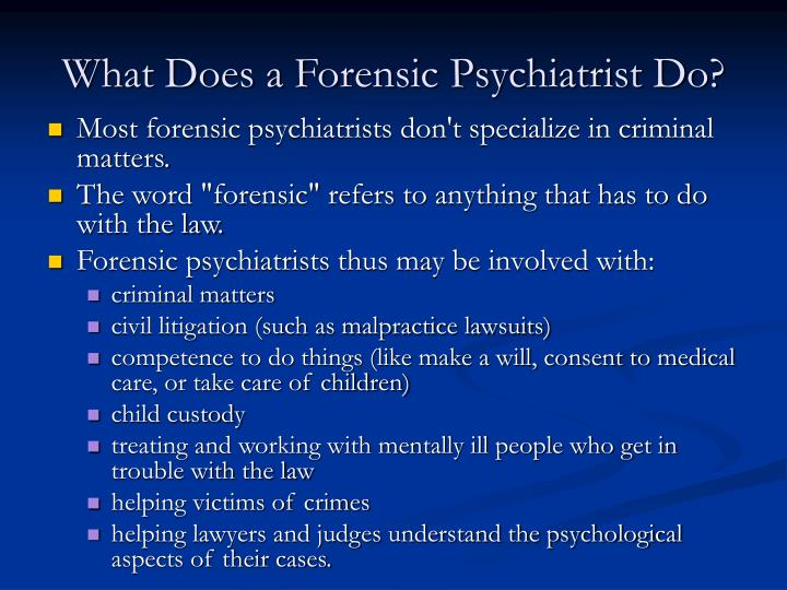 What Does a Forensic Psychiatrist Do?