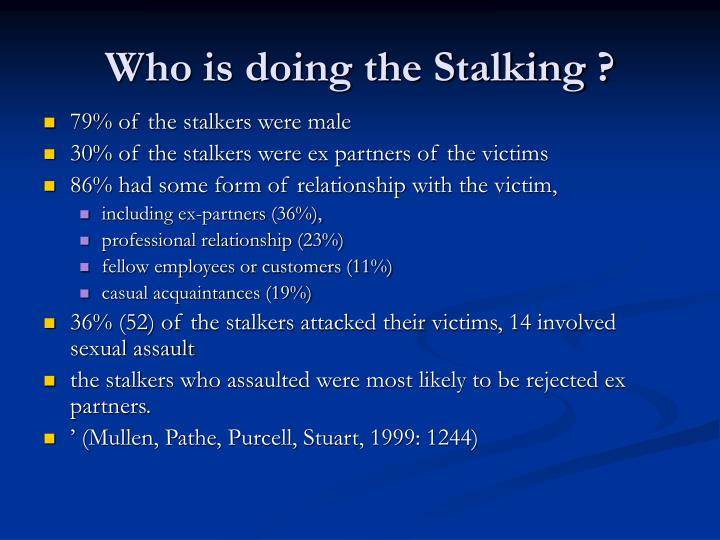 Who is doing the Stalking ?