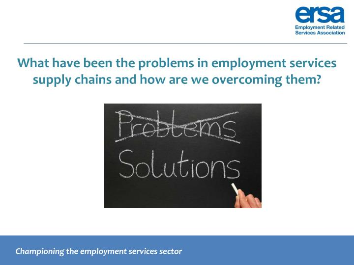 What have been the problems in employment services supply chains and how are we overcoming them