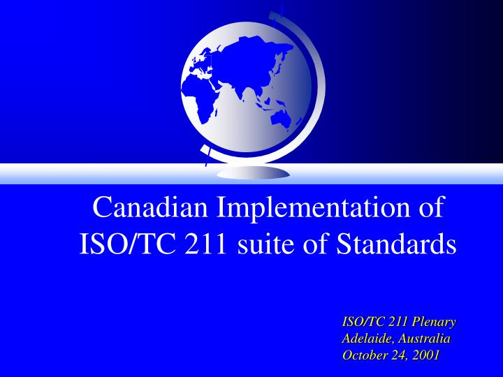 Canadian implementation of iso tc 211 suite of standards