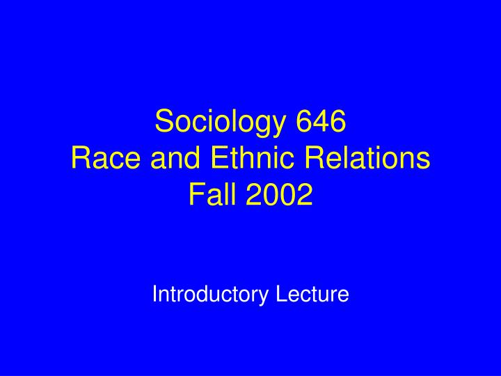sociology quiz Sociology is the science and study of social relations, organizations, and change diversity is an important factor when studying sociology and diversity can be defined as human characteristics suggesting differences among people on any relevant dimension.
