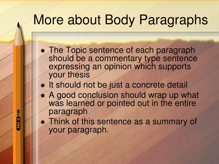 "what makes a good body paragraph for an expository essay We can still identify good expository writing by the ""five paragraph essay"" is the this expanded vision of what a body paragraph can be."