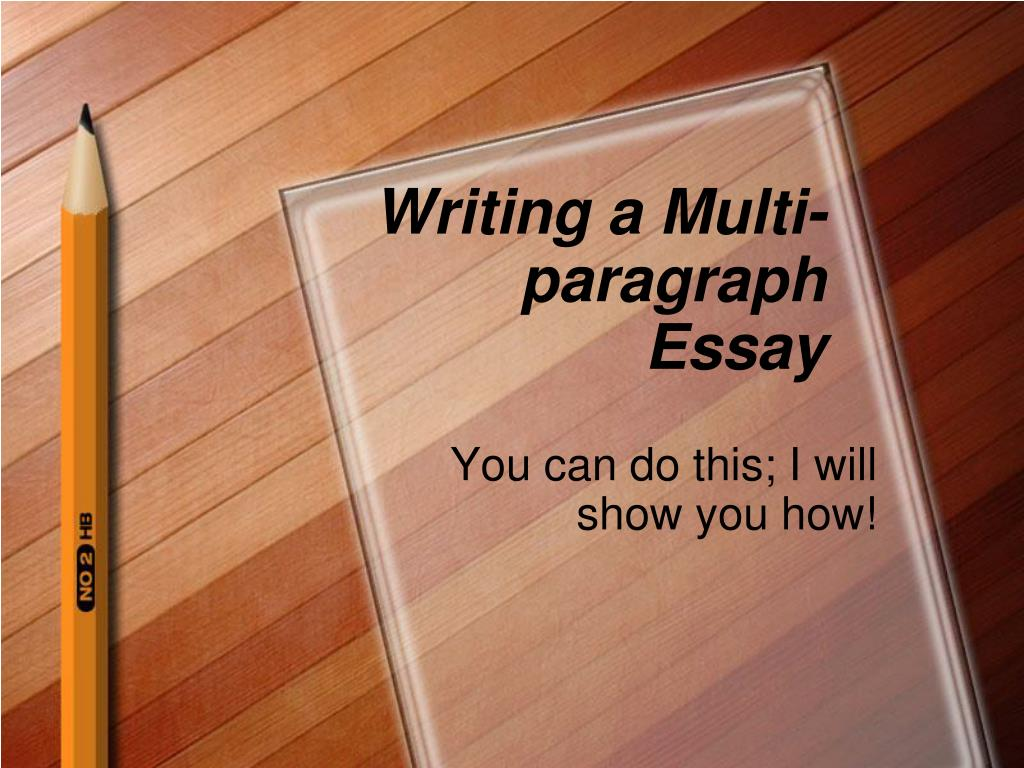 Ppt  Writing A Multiparagraph Essay Powerpoint Presentation  Id  Writing A Multi Paragraph Essay N Sample Essays High School Students also Essay On English Subject  Community Service Hours Form