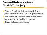 power status judges inside the jury