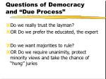 questions of democracy and due process