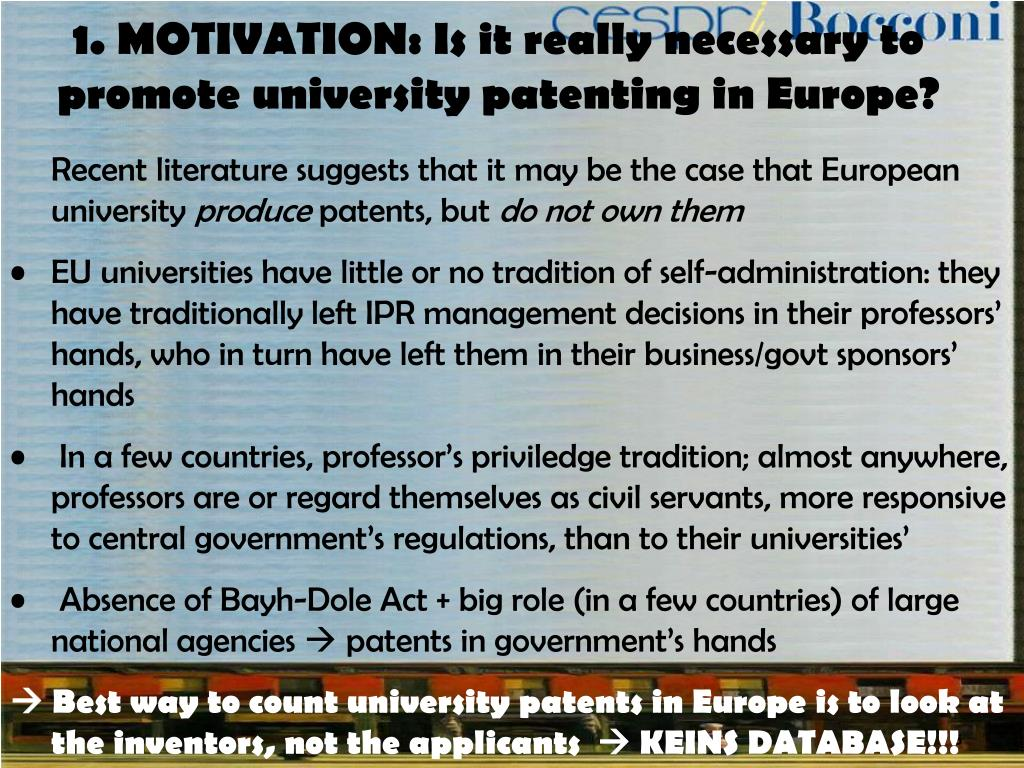 1. MOTIVATION: Is it really necessary to promote university patenting in Europe?