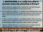 1 motivation is it really necessary to promote university patenting in europe