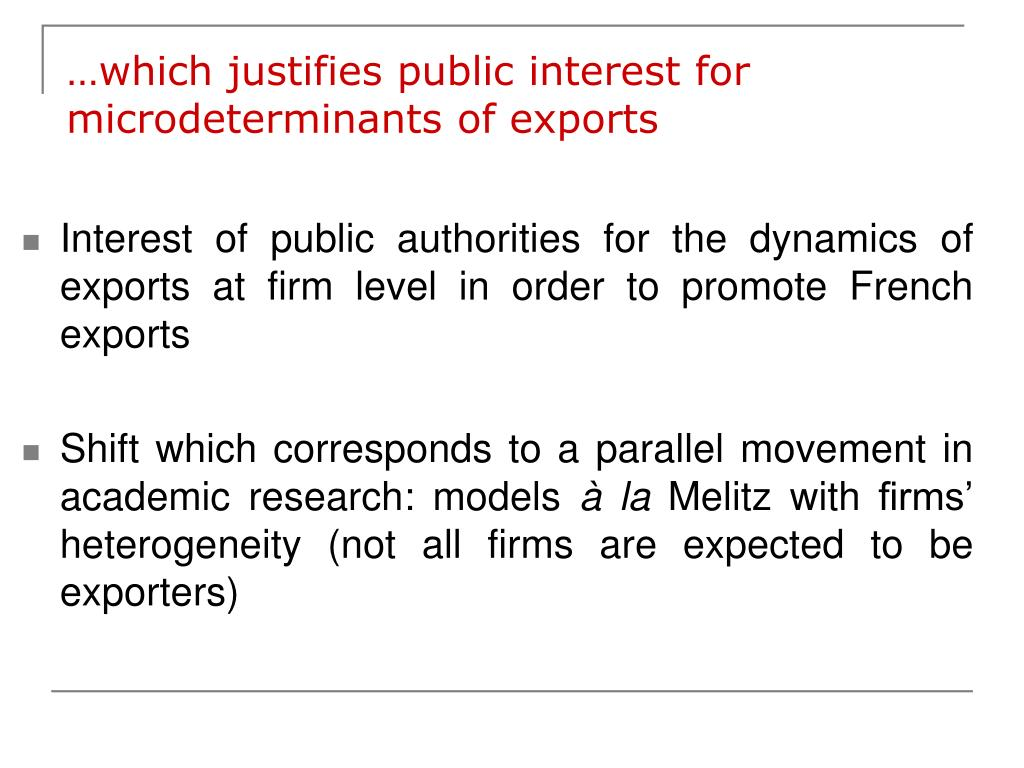 …which justifies public interest for microdeterminants of exports