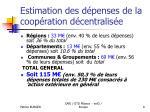 estimation des d penses de la coop ration d centralis e