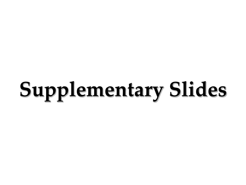 Supplementary Slides