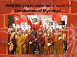 we d like you to make some noise for the students of myanmar