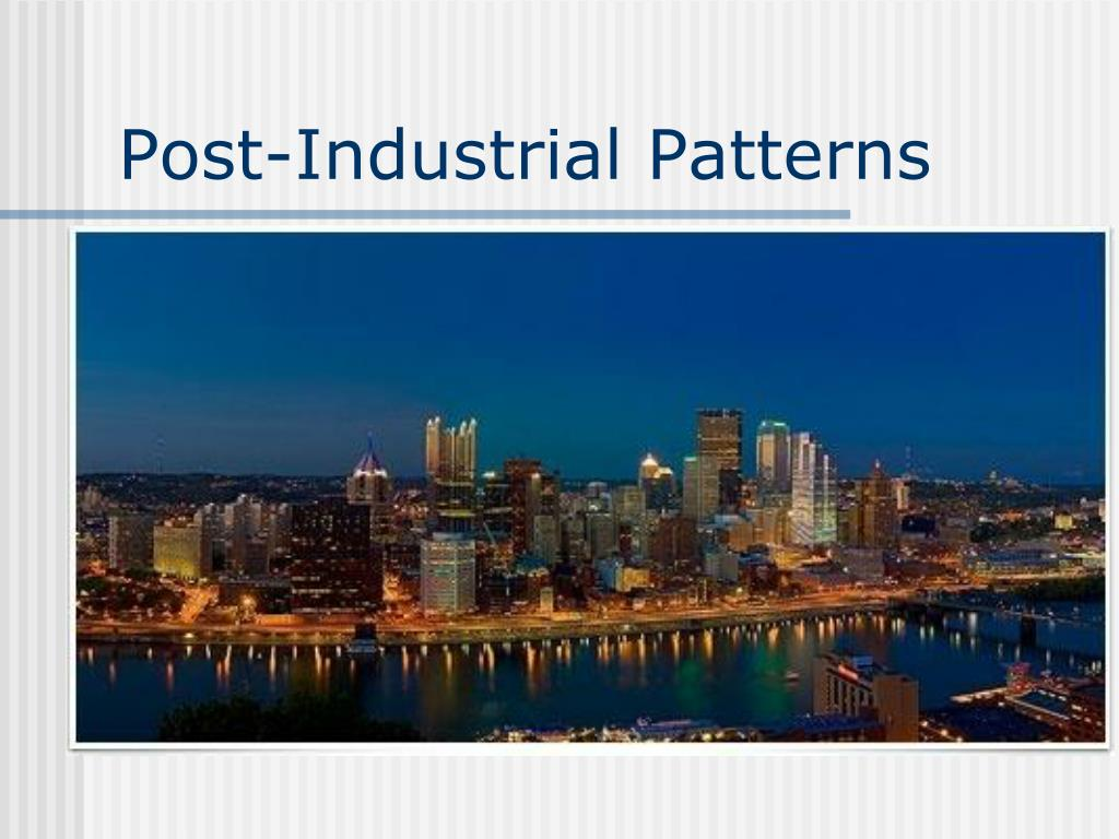 Post-Industrial Patterns