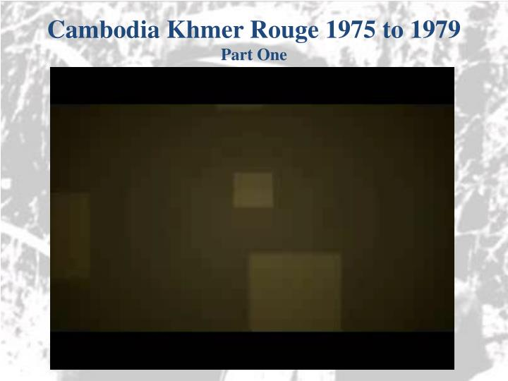 Cambodia Khmer Rouge 1975 to 1979