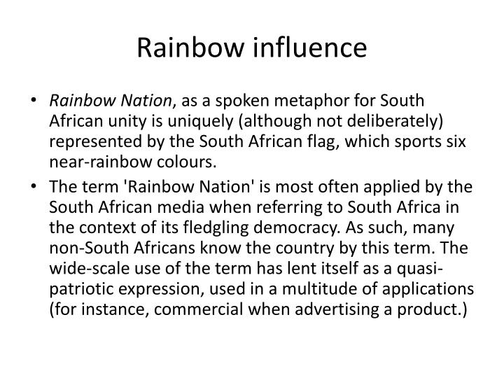 Rainbow influence