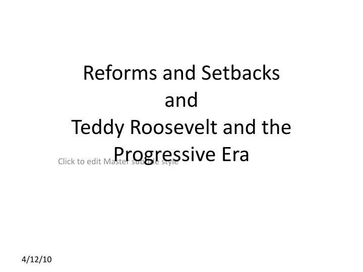 reforms and setbacks and teddy roosevelt and the progressive era n.