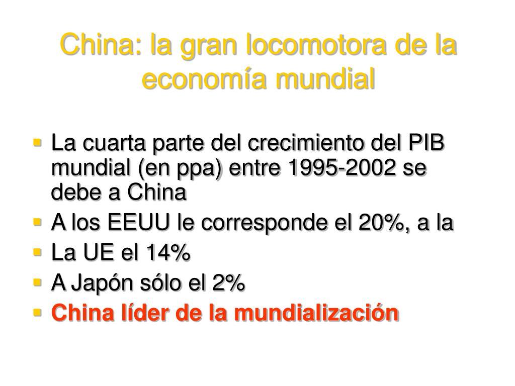 China: la gran locomotora de la economía mundial