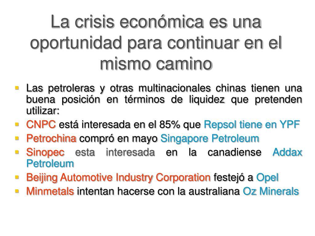 La crisis económica es una oportunidad para continuar en el mismo camino