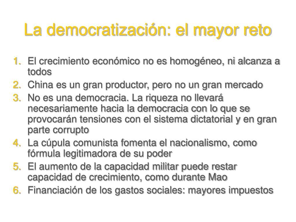 La democratización: el mayor reto