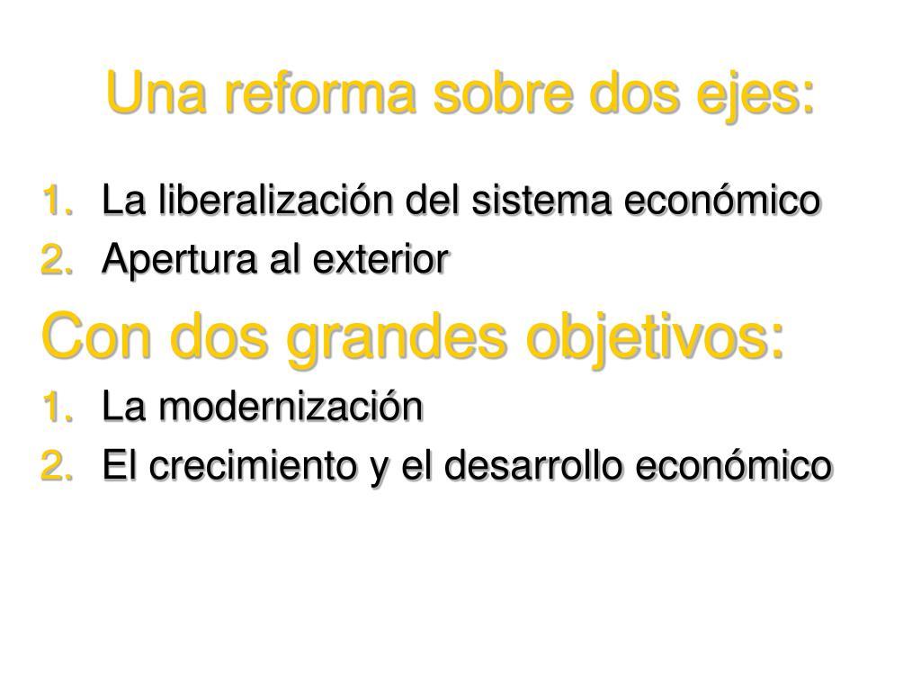 Una reforma sobre dos ejes: