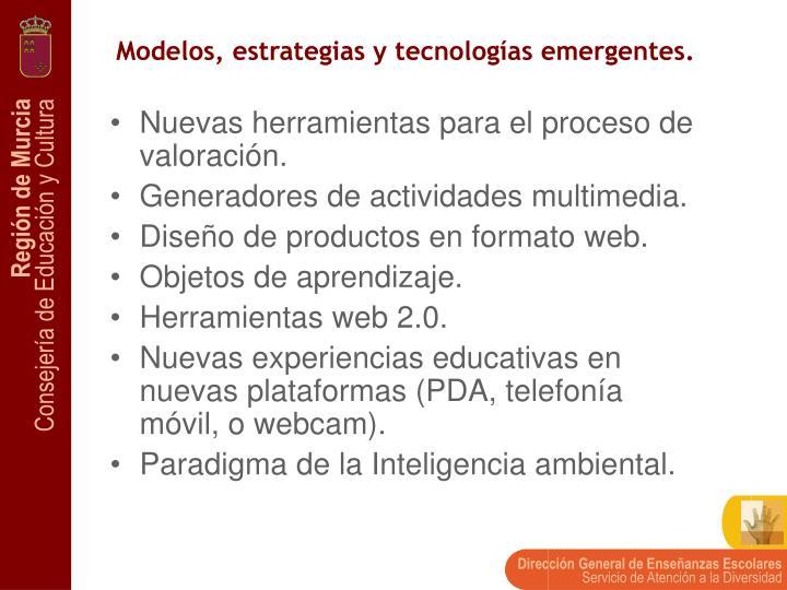 Modelos, estrategias y tecnologías emergentes.