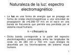 naturaleza de la luz espectro electromagn tico