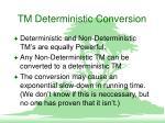 tm deterministic conversion