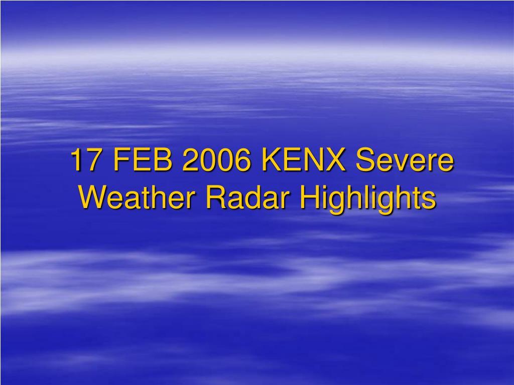 17 FEB 2006 KENX Severe Weather Radar Highlights